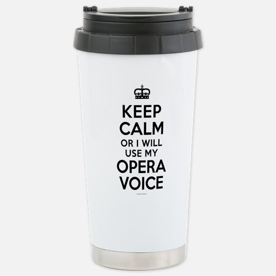 Keep Calm Opera Voice Stainless Steel Travel Mug