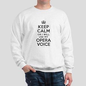 Keep Calm Opera Voice Sweatshirt