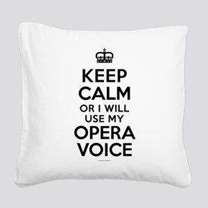 Keep Calm Opera Voice Square Canvas Pillow