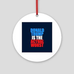 Anti Trump Worst Ornament (Round)