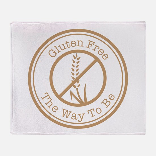 Gluten Free The Way To Be Throw Blanket