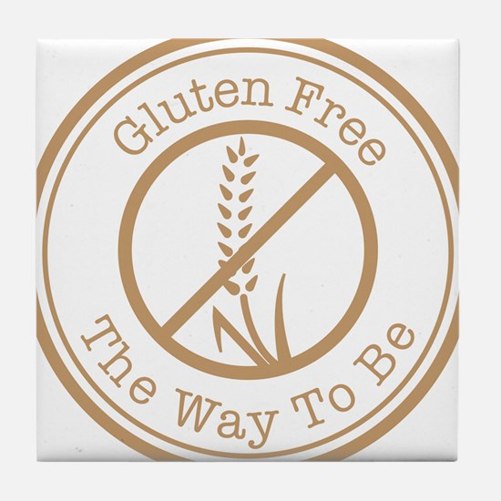 Gluten Free The Way To Be Tile Coaster