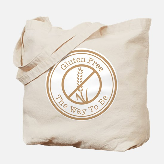 Gluten Free The Way To Be Tote Bag