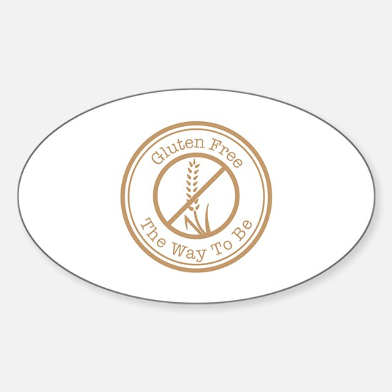 Gluten Free The Way To Be Sticker (Oval)