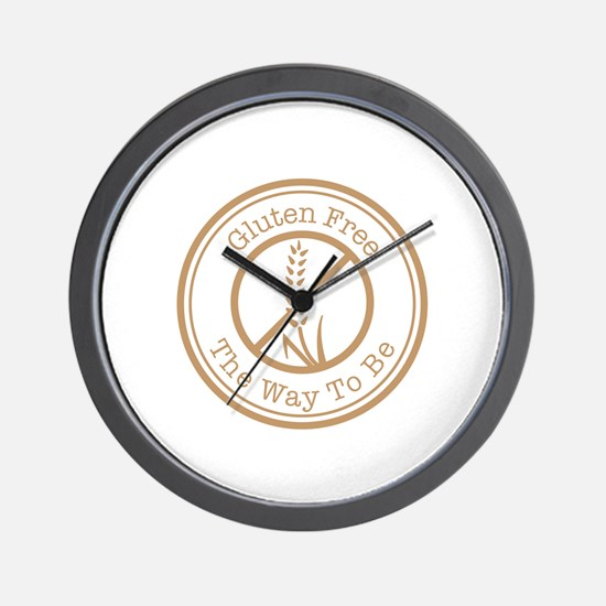 Gluten Free The Way To Be Wall Clock