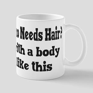 Who Needs Hair? Mugs