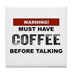 Must Have Coffee Tile Coaster