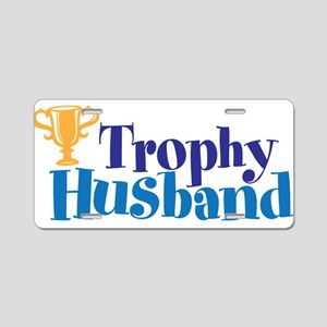 Trophy Husband Funny Valentine Aluminum License Pl