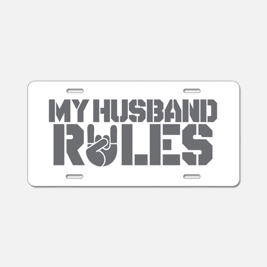 Funny Valentine My Husband Rules Aluminum License