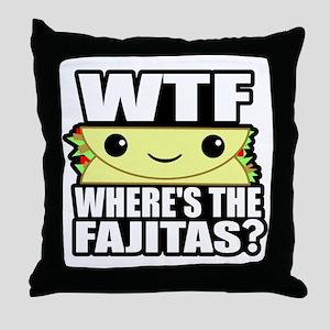 Where's the Fajitas Throw Pillow