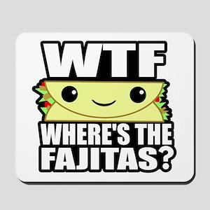 Where's the Fajitas Mousepad