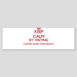 Keep calm by visiting Carmel River Bumper Sticker