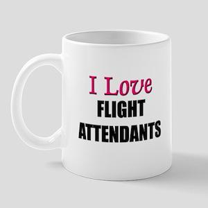 I Love FLIGHT ATTENDANTS Mug