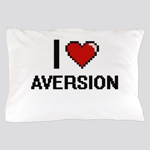 I Love Aversion Digitial Design Pillow Case