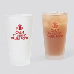 Keep calm by visiting Malibu Point Drinking Glass