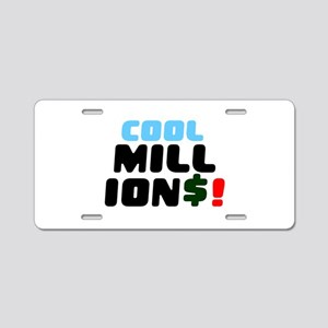 COOL MILLIONS! Aluminum License Plate