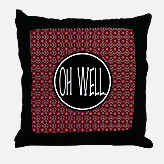Oh Well, Humour Design Throw Pillow