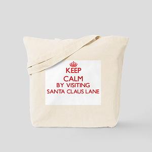 Keep calm by visiting Santa Claus Lane Ca Tote Bag