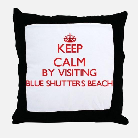 Keep calm by visiting Blue Shutters B Throw Pillow