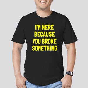 I'm here because broke Men's Fitted T-Shirt (dark)