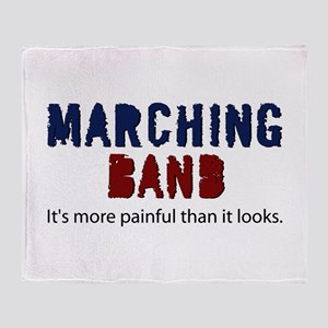 Marching Band More Painful Throw Blanket