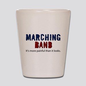Marching Band More Painful Shot Glass