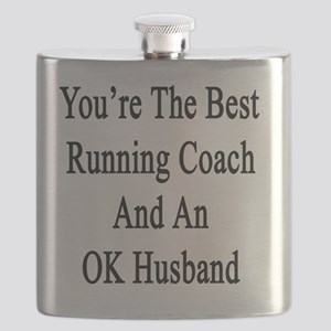 You're The Best Running Coach And An OK Husb Flask