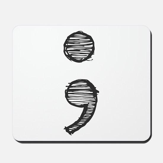 Semi Colon (Handdrawn) Mousepad