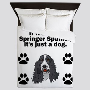 If Its Not A Springer Spaniel Queen Duvet