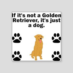 If Its Not A Golden Retriever Sticker
