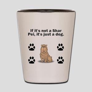 If Its Not A Shar Pei Shot Glass