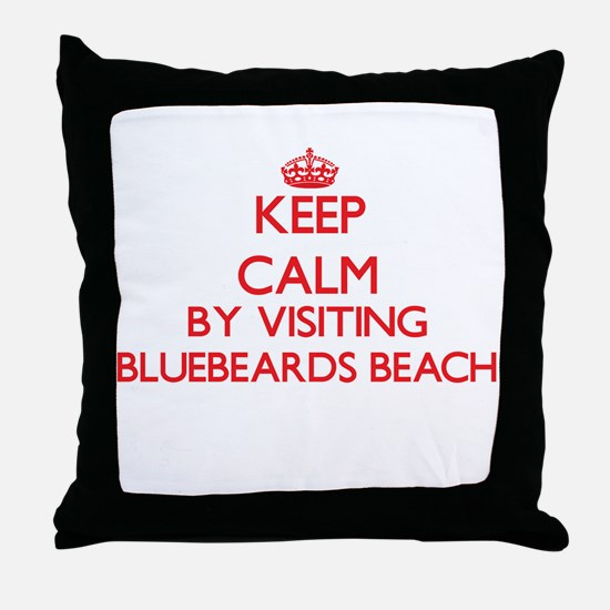 Keep calm by visiting Bluebeards Beac Throw Pillow