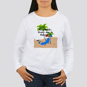 Retired...Every Day is Women's Long Sleeve T-Shirt