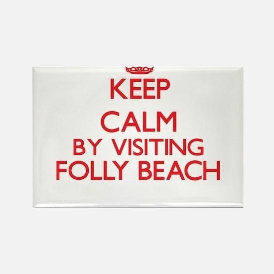 Keep calm by visiting Folly Beach South Ca Magnets