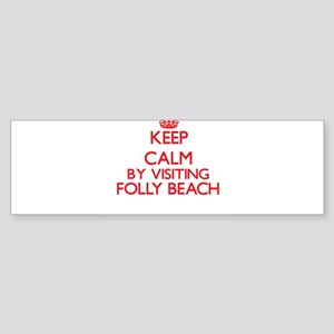 Keep calm by visiting Folly Beach S Bumper Sticker
