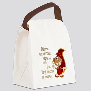HEY EXCUSE ME, BUT THE BIRD FEEDE Canvas Lunch Bag