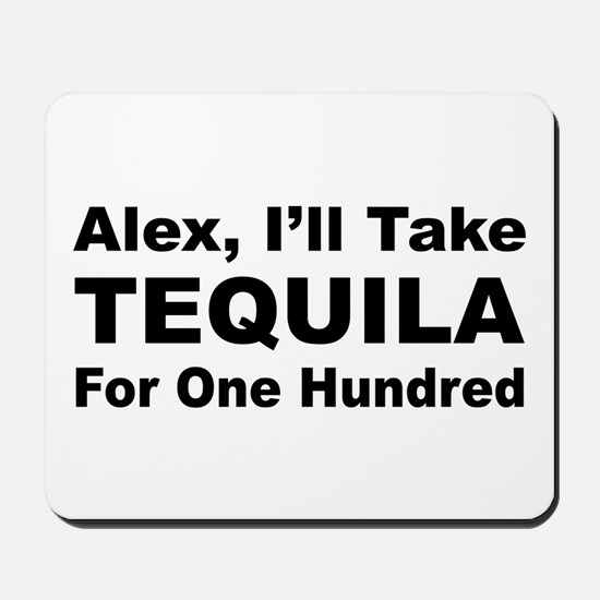 Tequila for 100 Mousepad