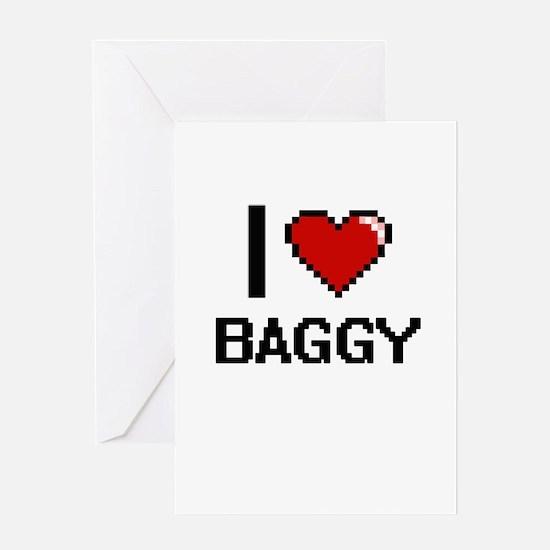 I Love Baggy Digitial Design Greeting Cards