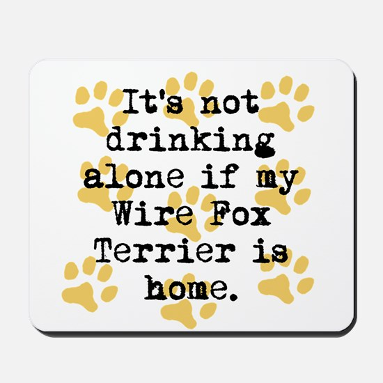 If My Wire Fox Terrier Is Home Mousepad