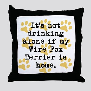 If My Wire Fox Terrier Is Home Throw Pillow