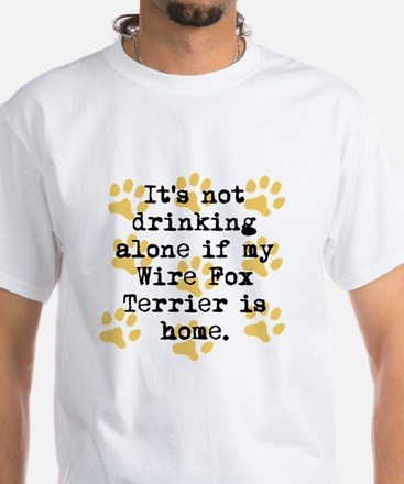 If My Wire Fox Terrier Is Home T-Shirt
