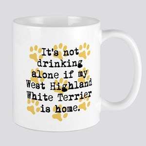If My West Highland White Terrier Is Home Mugs