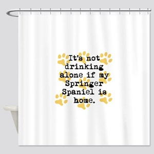 If My Springer Spaniel Is Home Shower Curtain