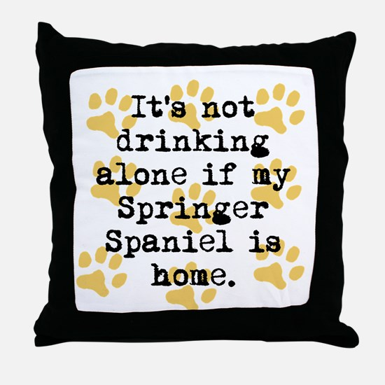 If My Springer Spaniel Is Home Throw Pillow