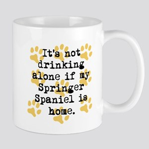 If My Springer Spaniel Is Home Mugs