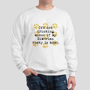 If My Siberian Husky Is Home Sweatshirt