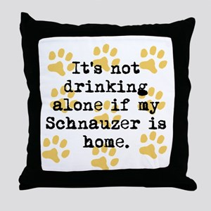 If My Schnauzer Is Home Throw Pillow