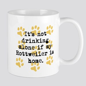 If My Rottweiler Is Home Mugs