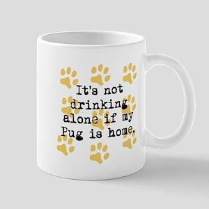 If My Pug Is Home Mugs