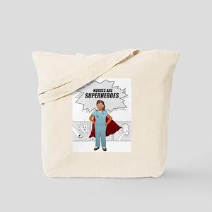 Nurses are Superheroes  Tote Bag